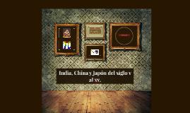 India, China y Japón del siglo v al xv.
