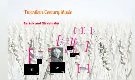 Twentieth Century Music: Stravinsky and Bartok