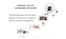 A Brief History: 1787-1877