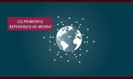 OS PRIMEIROS REFUGIADOS NO MUNDO