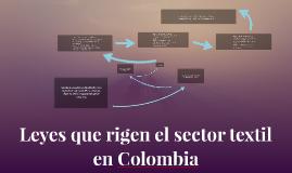 Copy of Leyes que rigen el sector textil en Colombia