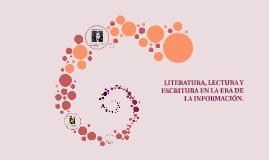 LITERATURA, LECTURA Y ESCRITURA EN LA ERA DE LA INFORMACIÓN.