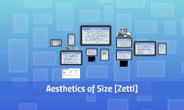 Aesthetics of Size [Zettl]
