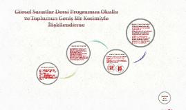 Görsel Sanatlar Dersi Programını Okulla ve Toplumun Geniş Bi