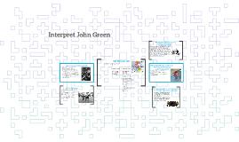 Interpret John Green