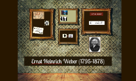 Ernest Heinrich Weber (1795-1878)