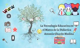 Copy of La Tecnología Educativa en el Marco de la Didáctica