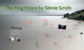 The Frog Prince by Stevie Smith