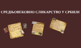 СРЕДЊОВЕКОВНО СЛИКАРСТВО У СРБИЈИ