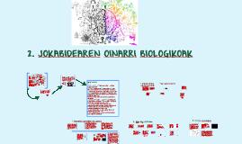 2. JOKABIDEEN OINARRI BIOLOGIKOAK