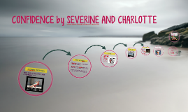 CONFIDENCE by SEVERINE AND CHARLOTTE