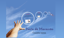 Ponte de Macarrão (1º etapa)