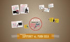 Summary vs. Main Idea