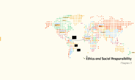 Ethics and Social Responsibility