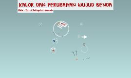 Copy of KALOR DAN PERUBAHAN WUJUD BENDA