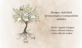 Hongos: Actividad farmacológica y composición química