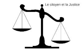 Le citoyen et la Justice