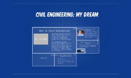 Civil Engineering: My Dream