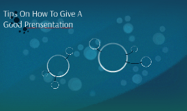 Tips On How To Give A Good Prensentation