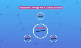 Triptofanito: El Viaje Por el Cuerpo Humano