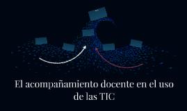 El acompañamiento docente en el uso de las TIC