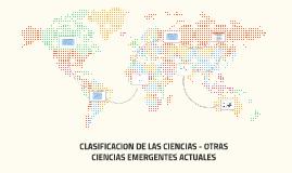 CLASIFICACION DE LAS CIENCIAS - OTRAS CIENCIAS EMERGENTES AC