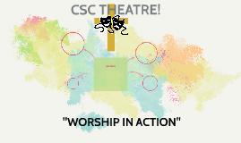 CSC THEATRE!