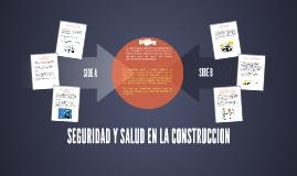 SEGURIDAD Y SALUD EN LA CONSTRUCCION