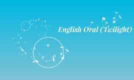 English Oral (Twilight)
