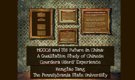 MOOC and Its Future in China: A Qualitative Study of Chinese Coursera Users' Experience