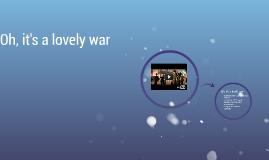 Oh it's a lovely war!