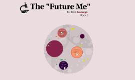 """The """"Future Me"""""""