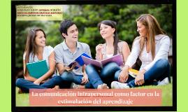 Copy of La comunicación intrapersonal como factor en la estimulación