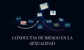 CONDUCTAS DE RIESGO EN LA SEXUALIDAD