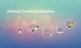 Animal Cruelty/Adoption
