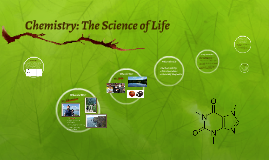 Chemistry: The Science of Life