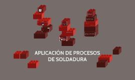 APLICACIÓN DE PROCESOS DE SOLDADURA