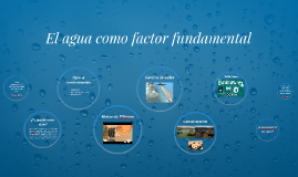 El agua como factor fundamental