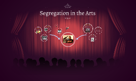 Segregation in the Arts