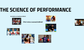 THE SCIENCE OF PERFORMANCE