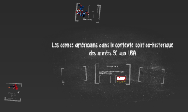 Copy of Les comics américains dans le contexte politico-historique d