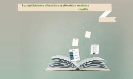 Las instituciones educativas destinadas a mestizony criollos