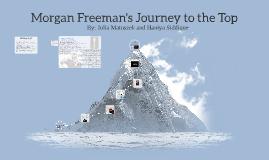 Morgan Freeman's Journey to the top