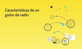 Copy of Características de un guión de radio