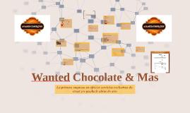 Wanted Chocolate & Mas