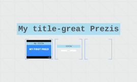 My title-great Prezis