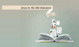 Life of Christ: Jesus In The Old Testament