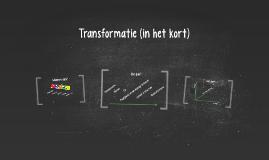 Transformatie (in het kort)