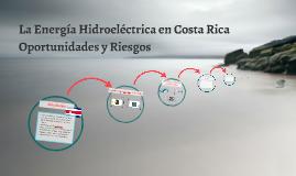 La Energía Hidroeléctrica en Costa Rica