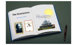 Copy of The Destructor's: Plot & Structure